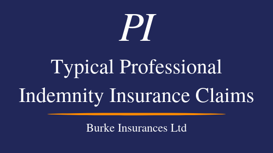 Typical Professional Indemnity Insurance Claims
