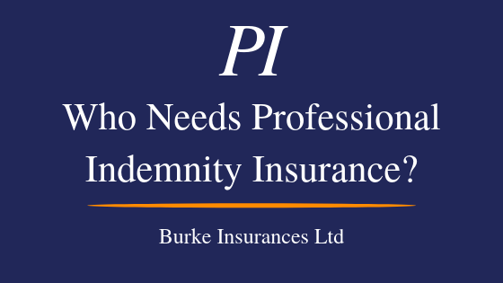 Who Needs Professional Indemnity Insurance?