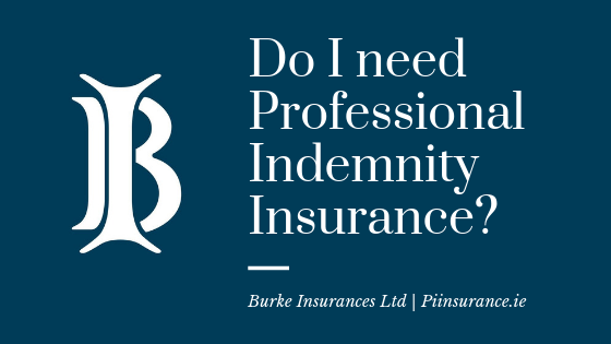 Do I Need Professional Indemnity Insurance